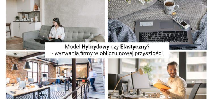 Model Hybrydowy czy Elastyczny?